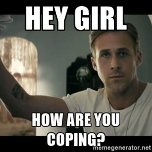 hey girl coping